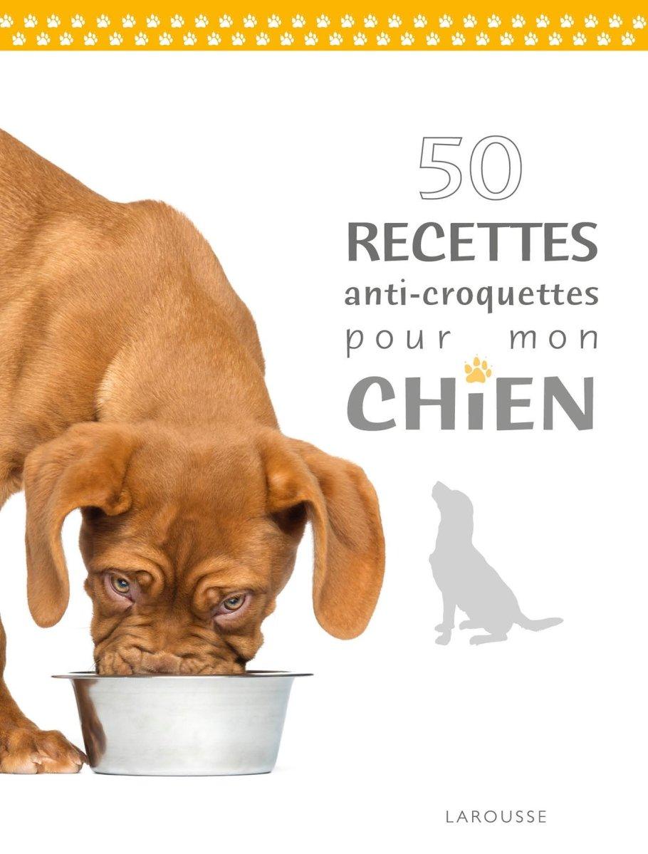 50 recettes anti-croquettes